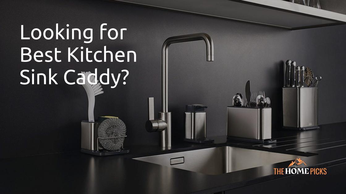 best kitchen sink caddy reviews